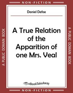 A True Relation of the Apparition of one Mrs. Veal