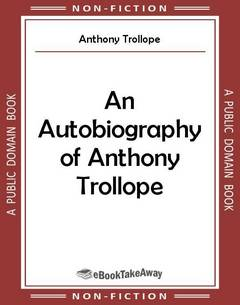 An Autobiography of Anthony Trollope