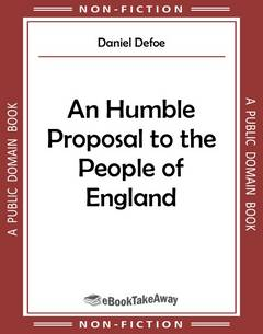 An Humble Proposal to the People of England