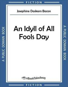 An Idyll of All Fools Day