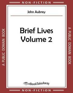 Brief Lives Volume 2