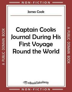 Captain Cooks Journal During His First Voyage Round the World