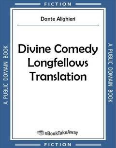 Divine Comedy Longfellows Translation