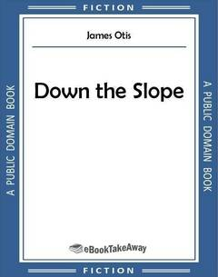 Down the Slope