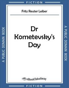 Dr Kometevsky's Day