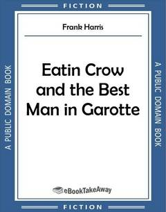 Eatin Crow and the Best Man in Garotte