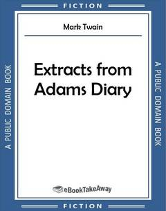 Extracts from Adams Diary