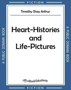 Heart-Histories and Life-Pictures