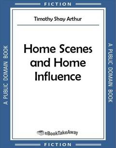Home Scenes and Home Influence