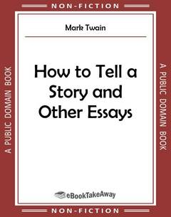 How to Tell a Story and Other Essays