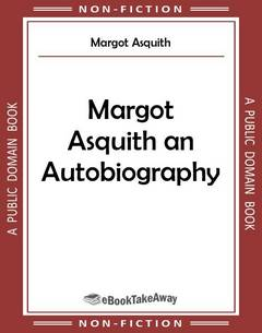 Margot Asquith an Autobiography