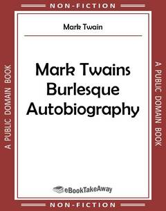 Mark Twains Burlesque Autobiography
