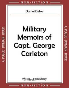 Military Memoirs of Capt. George Carleton