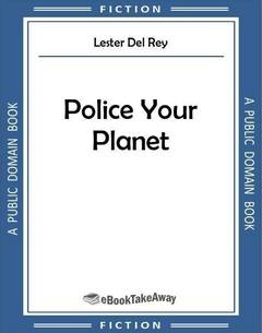 Police Your Planet