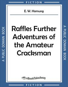 Raffles Further Adventures of the Amateur Cracksman