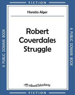 Robert Coverdales Struggle