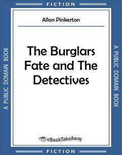 The Burglars Fate and The Detectives