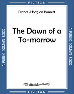 The Dawn of a To-morrow