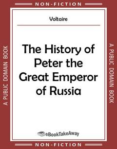 The History of Peter the Great Emperor of Russia
