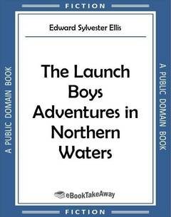 The Launch Boys Adventures in Northern Waters