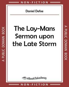 The Lay-Mans Sermon upon the Late Storm