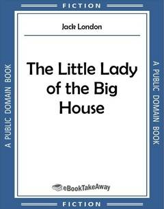 The Little Lady of the Big House