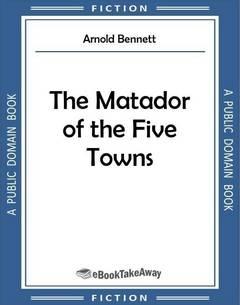 The Matador of the Five Towns