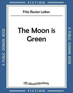 The Moon is Green