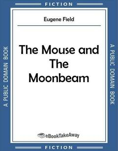 The Mouse and The Moonbeam