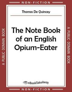 The Note Book of an English Opium-Eater