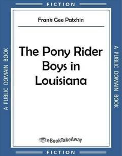 The Pony Rider Boys in Louisiana
