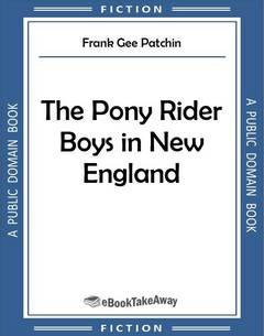 The Pony Rider Boys in New England