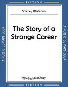 The Story of a Strange Career