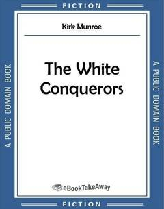The White Conquerors