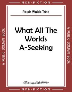 What All The Worlds A-Seeking