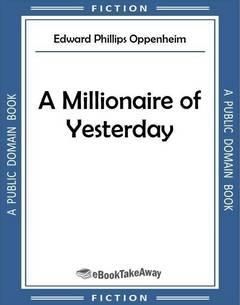 A Millionaire of Yesterday