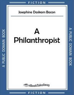 A Philanthropist