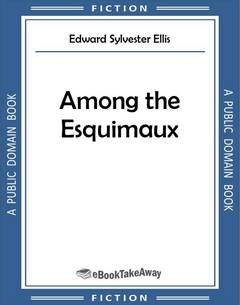 Among the Esquimaux