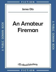 An Amateur Fireman