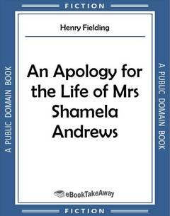 An Apology for the Life of Mrs Shamela Andrews