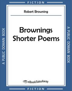 Brownings Shorter Poems