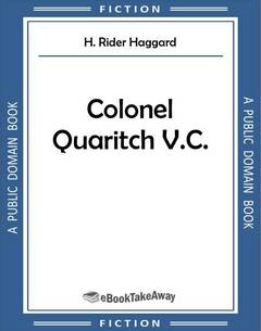 Colonel Quaritch V.C.