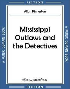 Mississippi Outlaws and the Detectives