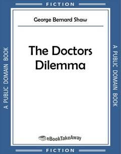 The Doctors Dilemma