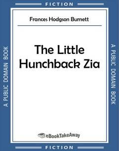 The Little Hunchback Zia