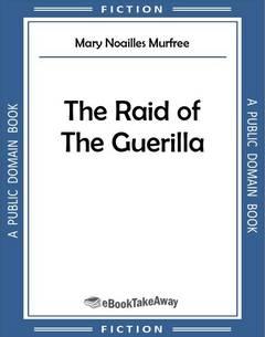 The Raid of The Guerilla